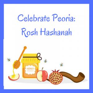 Celebrate Peoria: Rosh Hashanah
